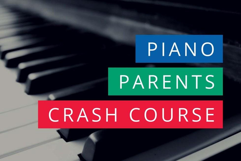 Piano Parents Crash Course