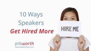 10 Ways Speakers Get Hired More