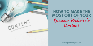 How to Make the Most Out of Your Speaker Website Content