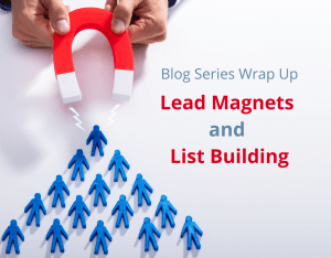 Lead Magnets and List Building