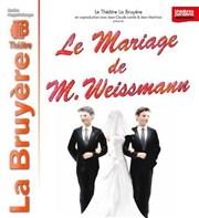 Le mariage de M.Weissmann | Mis en scène par Salomé Lelouch Théâtre la Bruyère Affiche