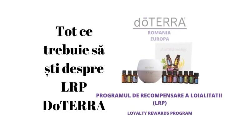 Tot ce trebuie să ști despre LRP DoTERRA