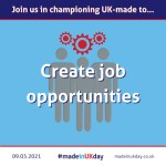 Made in UK Day: Create job opportunities