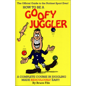 How to Be A Goofy Juggler Front Cover