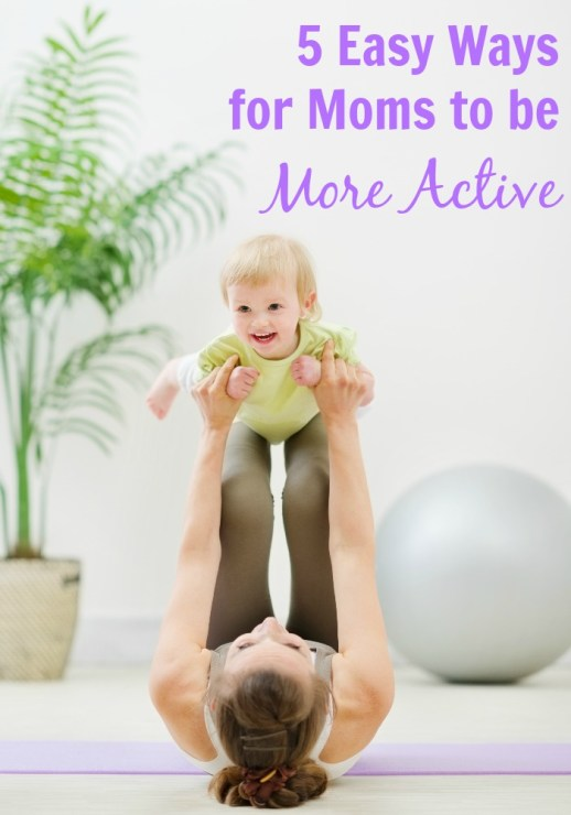 5 Easy Ways for Moms to be More Active