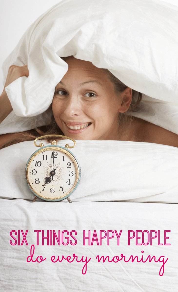 Did People Actually Wear These Things: 6 Things Happy People Do Every Morning