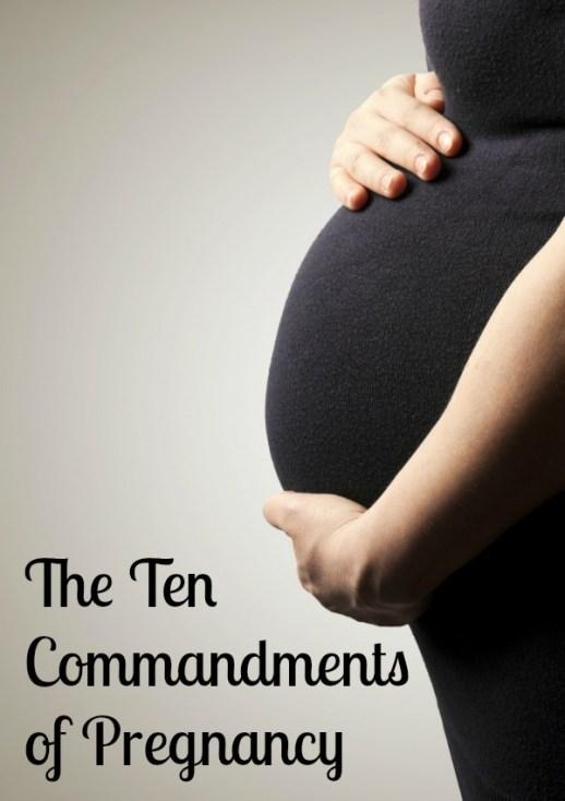 The 10 Commandments of Pregnancy