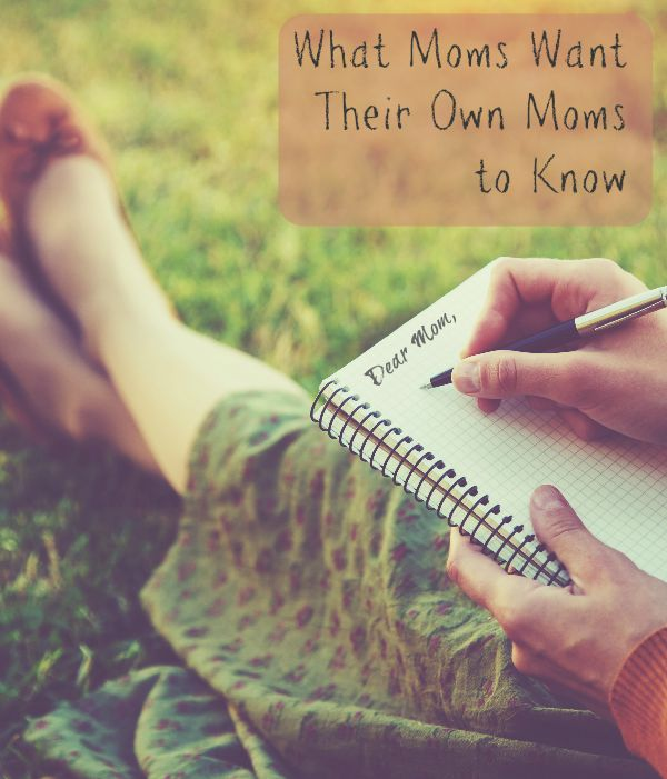 What Moms Want Their Own Moms to Know