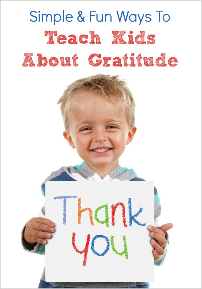 Simple Fun Ways To Teach Kids About Gratitude Pick Any Two