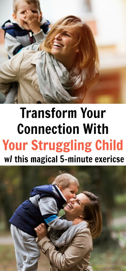 Transform Your Connection With Your Struggling Child With This Magical 5-Minute Exercise