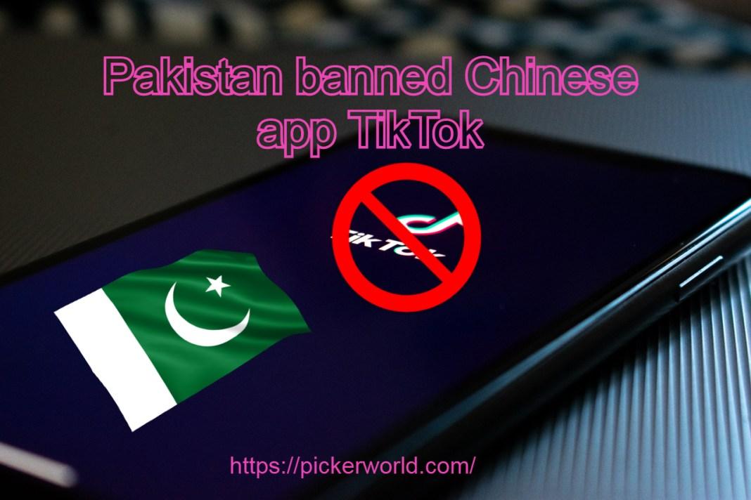 Pakistan banned Chinese app TikTok