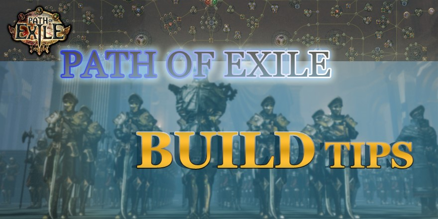 PoE Guide: Five Easy Tips For Making A Path Of Exile Build
