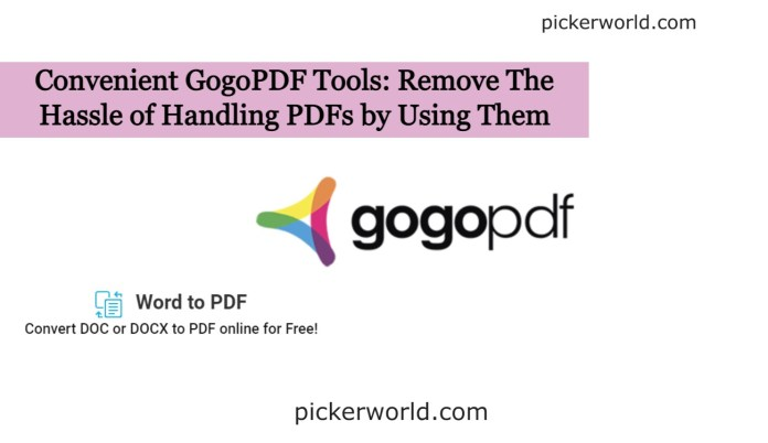 Convenient GogoPDF Tools: Remove The Hassle of Handling PDFs by Using Them