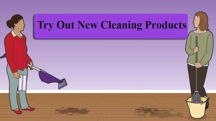 Try out new cleaning products