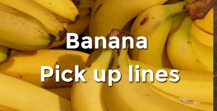 banana pick up lines