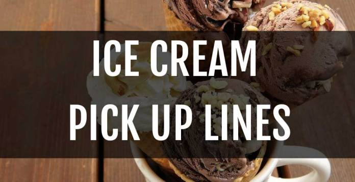 funny ice cream pick up lines