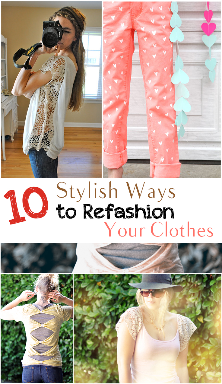 10 Stylish Ways to Refashion Your Clothes