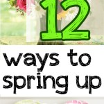 12 Ways to Spring Up Your Home