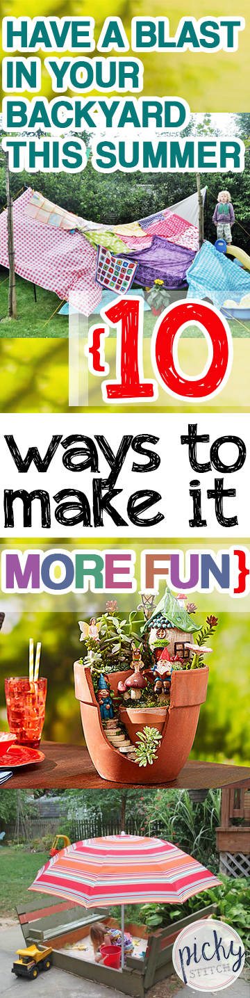 Have a Blast In Your Backyard This Summer {10 Ways to Make ...
