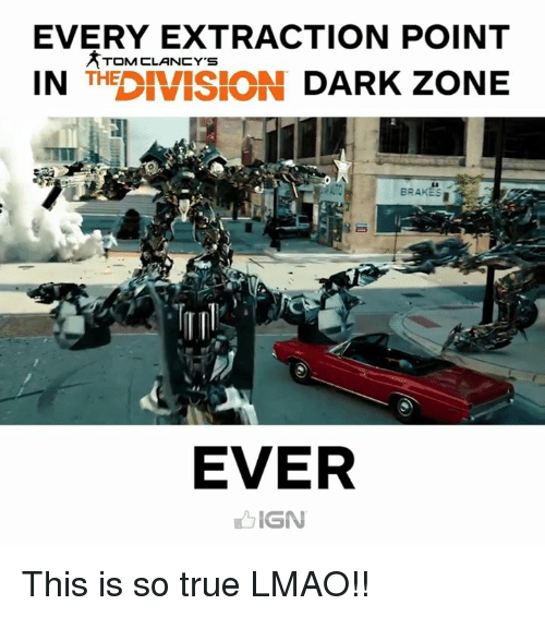 25 Best Memes About Division Dark Zone Division Dark Zone Memes
