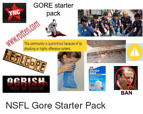 Gore Starter Pack Ync This Community Is Quarantined Because Of Its