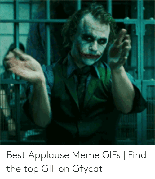 Best Applause Meme Gifs Find The Top Gif On Gfycat Gif Meme On