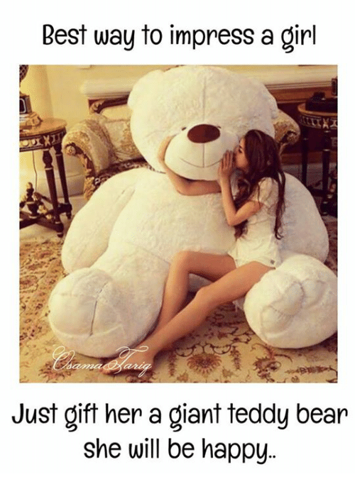 Best Way To Impress A Girl Just Gift Her A Giant Teddy Bear She