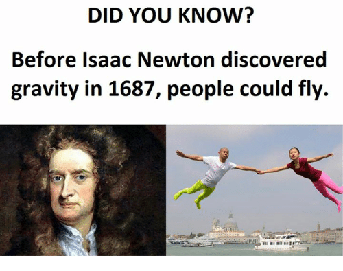 Did You Know Before Isaac Newton Discovered Gravity In 1687
