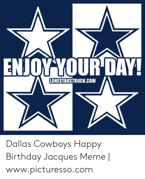 25 Best Memes About Dallas Cowboys Happy Birthday Dallas Cowboys Happy Birthday Memes