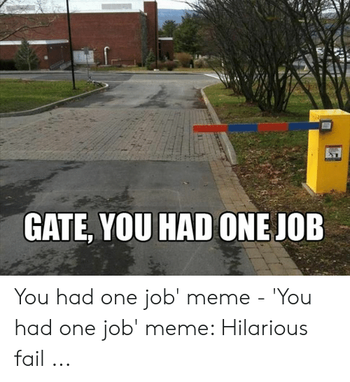80 You Had One Job Memes That Everyone Can Relate To Geeks On