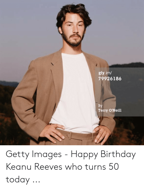 Gtyim 79926186 By Terry O Neill Getty Images Happy Birthday Keanu Reeves Who Turns 50 Today Birthday Meme On Awwmemes Com