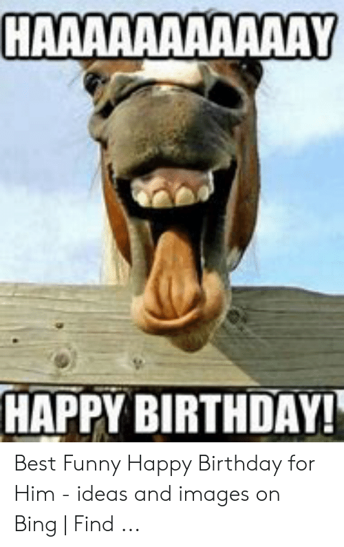 25 Best Memes About Funny Happy Birthday For Him Funny Happy Birthday For Him Memes