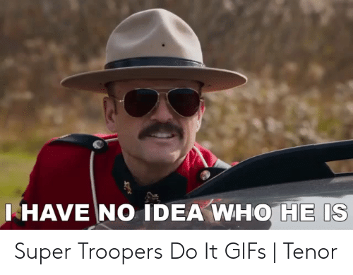 25 Best Memes About Super Troopers Do It Super Troopers Do