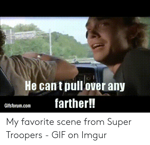 25 Best Memes About Super Troopers Gif Super Troopers Gif Memes