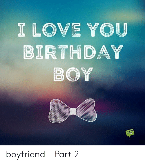 25 Best Memes About Happy Birthday Meme For Boyfriend Happy Birthday Meme For Boyfriend Memes