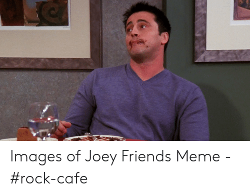 Friends 26 Hilarious Things Joey Said That Are Too Funny For Words