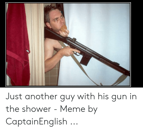 25 Best Memes About Guy With Gun Meme Guy With Gun Memes