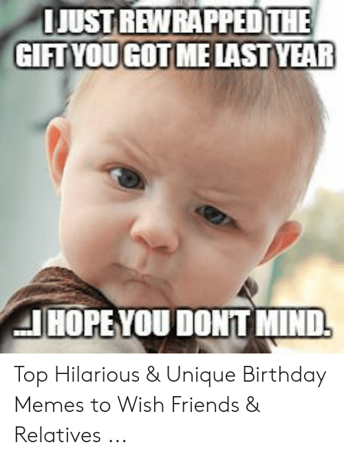 Happy Birthday Memes For Women: JUST REWRAPPED THE GIFTYOUGOT ME LAST YEAR JHOPE YOU DONT MIND Top Hilarious & Unique Birthday Memes to Wish Friends & Relatives ...