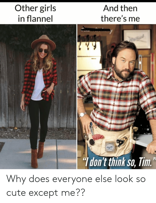 25 Best Memes About I Dont Think So Tim I Dont Think So Tim