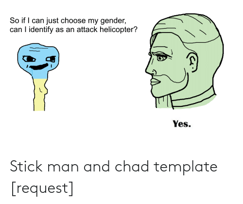 Stick Man And Chad Template Request Chad Meme On Awwmemes Com