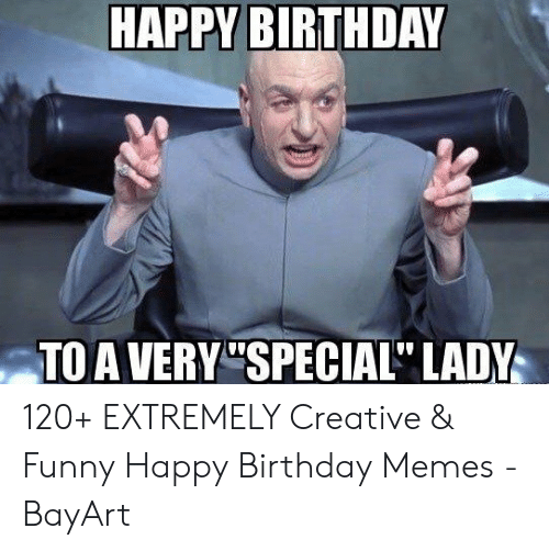 """Happy Birthday Memes For Women: TAPPY THDAY TO A VERY""""SPECIAL"""" LADY 120+ EXTREMELY Creative & Funny Happy Birthday Memes - BayArt"""