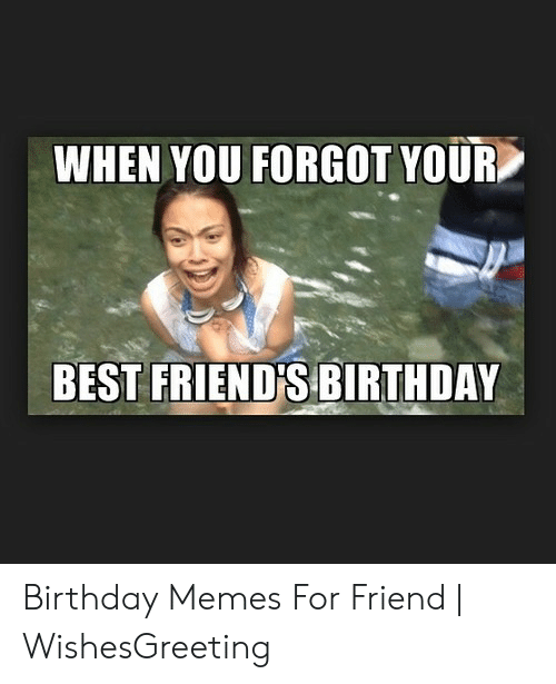 25 Best Memes About Birthday Memes For Friend Birthday Memes For Friend Memes