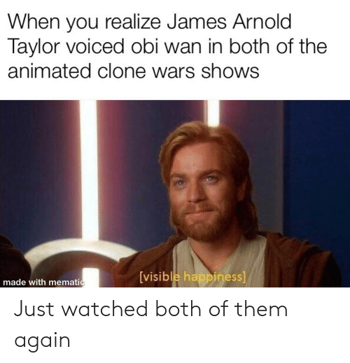 When You Realize James Arnold Taylor Voiced Obi Wan In Both Of The