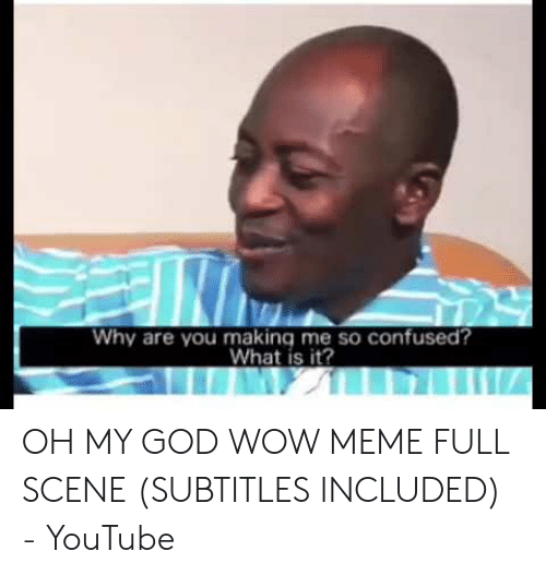 25 Best Memes About Oh My God Wow Meme Oh My God Wow Memes