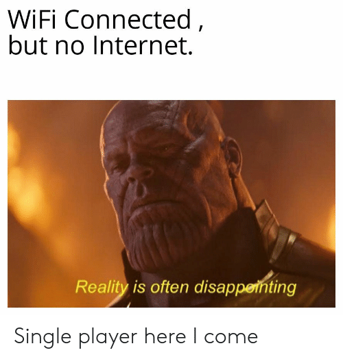 Wifi Connected But No Internet Reality Is Often Disappethting