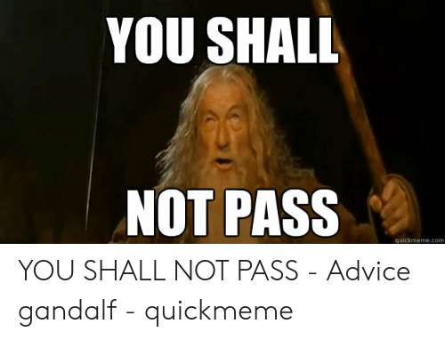 You Shall Not Pass Lotrmemes