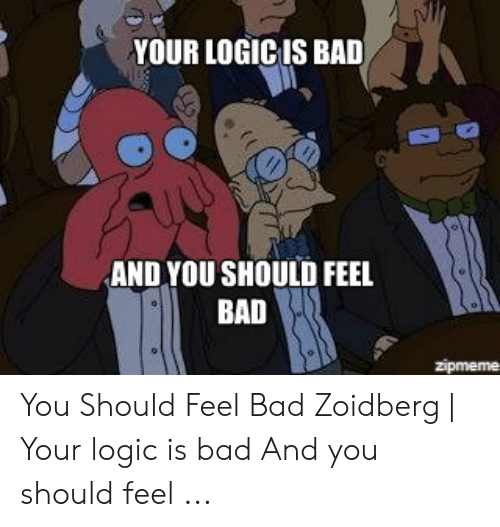 You Made A Meme About How Memes Are Dumb Your Sense Of Logicand
