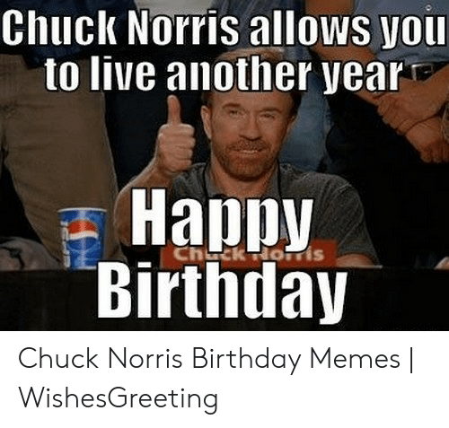 25 Best Memes About Chuck Norris Birthday Memes Chuck Norris Birthday Memes