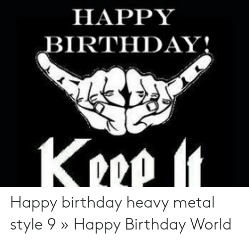 25 Best Memes About Happy Birthday Heavy Metal Happy Birthday Heavy Metal Memes