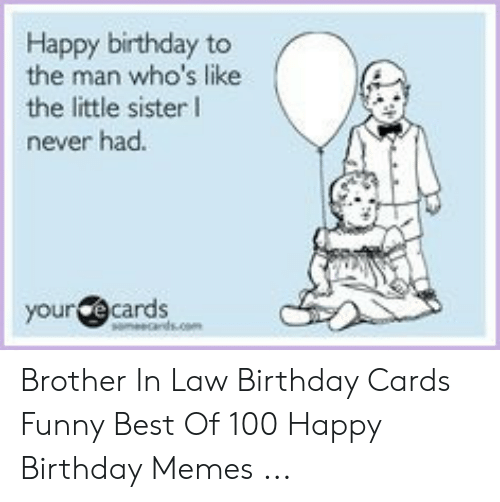 25 Best Memes About Brother In Law Birthday Brother In Law Birthday Memes